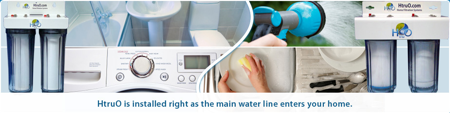 HtruO water filter system is installed right as the main water line enteres your home.